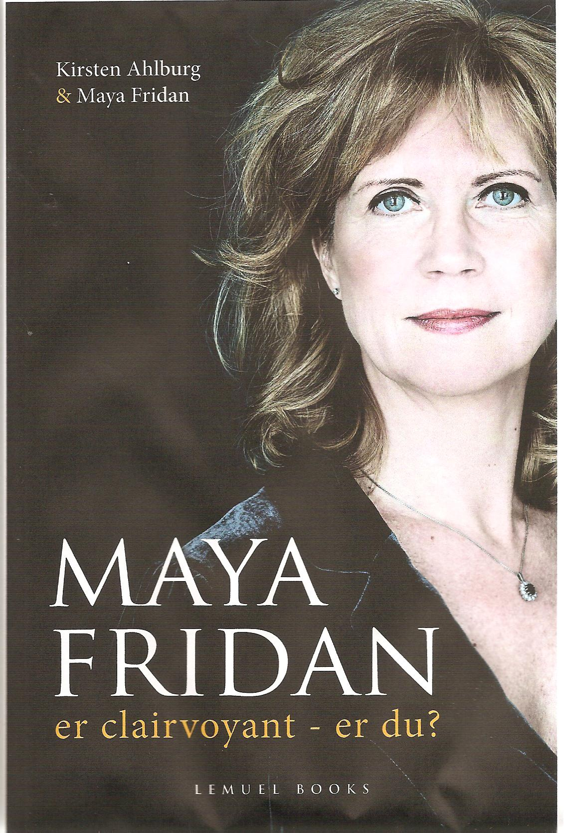 Maya Fridan forside 0011 Maya Fridan er clairvoyant   er du?